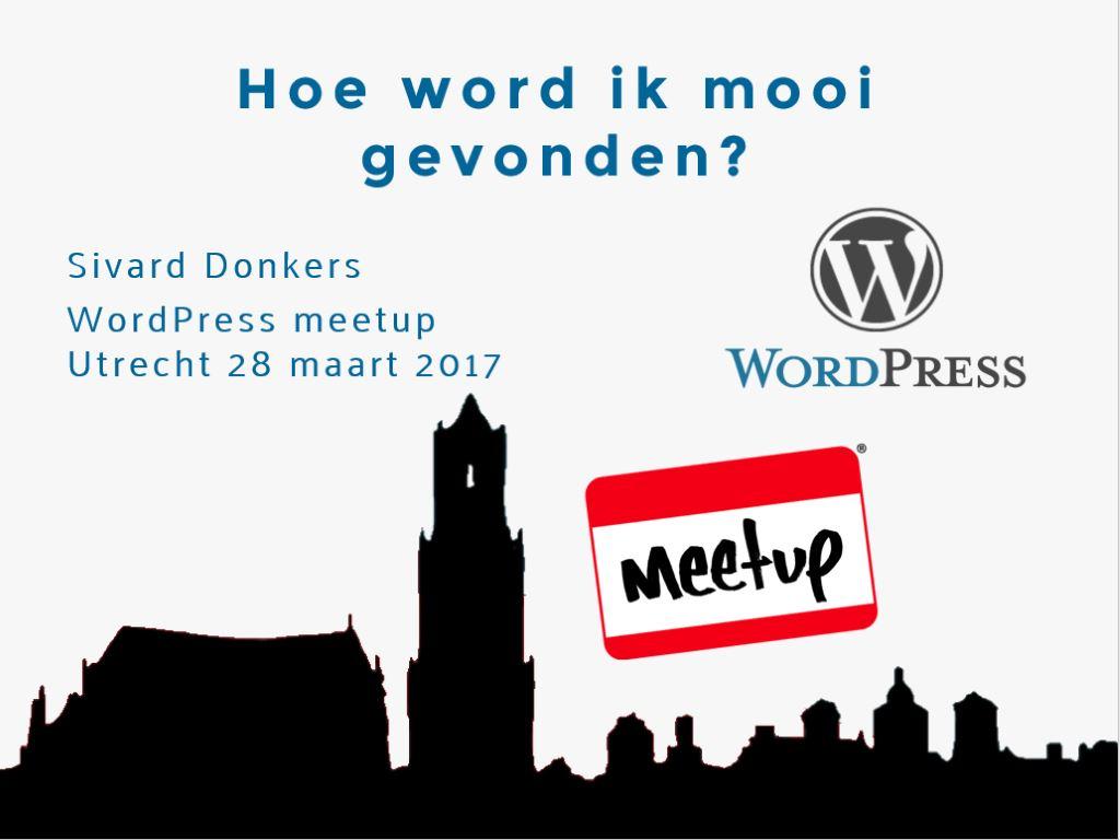 wordpress meetup utrecht presentatie 28 maart 2017